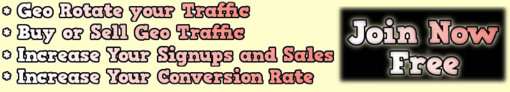 Geo Rotate your Traffic, Buy or Sell Traffic, Increase Your Signups and Sales, Increase Your Conversion Rate