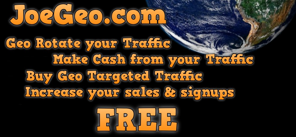JoeGeo.com - Geo Rotate your trraffic, Make Cash from your Traffic, Buy Geo Targeted Traffic, Increase your sales and signups, FREE